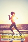 Running A Long Way To Discover The True Dream: How Running Can Totally Change A Person: Running Motivation Cover Image