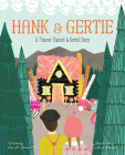 Hank and Gertie: A Pioneer Hansel and Gretel Story Cover Image