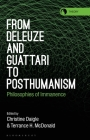 From Deleuze and Guattari to Posthumanism: Philosophies of Immanence Cover Image