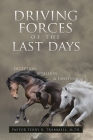 Driving Forces of The Last Days: Deception, Rebellion & Lawlessness Cover Image