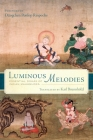 Luminous Melodies: Essential Dohas of Indian Mahamudra Cover Image