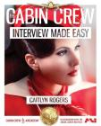 The Cabin Crew Interview Made Easy Workbook (2017): The Ultimate Step By Step Blueprint to Acing the Flight Attendant Interview (Cabin Crew Aircademy) Cover Image