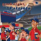 Good Night, Patriots (Good Night Team Books) Cover Image