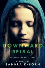 Downward Spiral: Formerly The Rabbit Trap Cover Image
