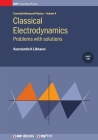 Classical Electrodynamics, Volume 4: Problems with solutions Cover Image