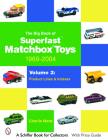 The Big Book of Superfast Matchbox Toys: 1969-2004, Volume 2: Product Lines and Indexes (Schiffer Book for Collectors) Cover Image