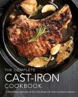 The Complete Cast-Iron Cookbook: A Tantalizing Collection of Over 240 Recipes for Your Cast-Iron Cookware Cover Image