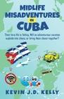 Midlife Misadventures in Cuba: Comedy Travel Memoir Series Cover Image
