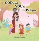 God made you to love you Cover Image