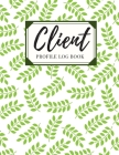 Client Profile Log Book: Client Data Organizer Log Book with A - Z Alphabetical Tabs, Record Profile And Appointment For Hairstylists, Makeup a Cover Image
