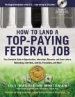 How to Land a Top-Paying Federal Job: Your Complete Guide to Opportunities, Internships, Resumes and Cover Letters, Networking, Interviews, Salaries, Cover Image
