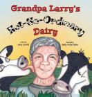 Grandpa Larry's Not-So-Ordinary Dairy Cover Image