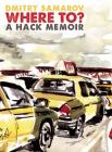 Where To?: A Hack Memoir Cover Image