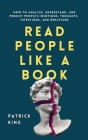 Read People Like a Book: How to Analyze, Understand, and Predict People's Emotions, Thoughts, Intentions, and Behaviors Cover Image