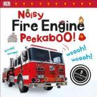 Noisy Fire Engine Peekaboo!: 5 Emergency Sounds! (Noisy Peekaboo!) Cover Image