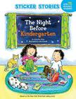 The Night Before Kindergarten (Sticker Stories) Cover Image