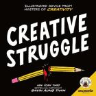 Zen Pencils--Creative Struggle: Illustrated Advice from Masters of Creativity Cover Image