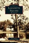 Lafayette Square, St. Louis (Images of America (Arcadia Publishing)) Cover Image