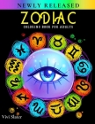 Zodiac Coloring Book for Adults: 36 Astrological Zodiac Signs with Relaxing Designs Astrology Horoscope Coloring Book for Women and Men for Stress Rel Cover Image