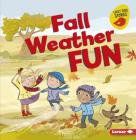 Fall Weather Fun (Fall Fun (Early Bird Stories (TM))) Cover Image