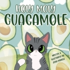 Holy Moly Guacamole Cover Image