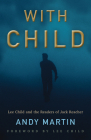 With Child: Lee Child and the Readers of Jack Reacher Cover Image