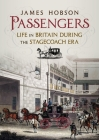 Passengers: Life in Britain During the Stagecoach Era Cover Image