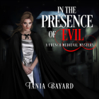In the Presence of Evil: A French Medieval Mystery (Christine de Pizan Mystery #1) Cover Image