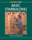 Basic Stairbuilding: With Scott Schuttner (Fine Homebuilding DVD Workshop) Cover Image