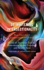 De-Whitening Intersectionality: Race, Intercultural Communication, and Politics Cover Image