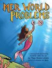 Mer World Problems: A Coloring Book Documenting Hardships Under the Sea Cover Image
