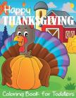 Happy Thanksgiving Coloring Book for Toddlers Cover Image
