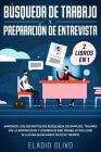 Búsqueda de trabajo y preparación de entrevista 2 libros en 1: Aprende los secretos de búsqueda de empleo, triunfa en la entrevista y consigue ese tra Cover Image