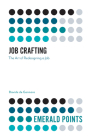 Job Crafting: The Art of Redesigning a Job (Emerald Points) Cover Image