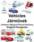 English-Hungarian Vehicles Children's Bilingual Picture Dictionary Cover Image