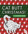 Cat Butt Christmas: A Xmas Coloring Book Cover Image
