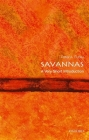 Savannas: A Very Short Introduction (Very Short Introductions) Cover Image