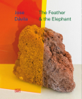 Jose Dávila: The Feather and the Elephant Cover Image