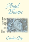 Angel Bumps: Love Taps from Heaven Cover Image