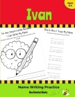 Ivan Name Writing Practice: Personalized Name Writing Activities for Pre-schoolers to Kindergartners Cover Image