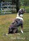 The Complete Louisiana Catahoula Leopard Dog Cover Image