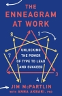 The Enneagram at Work: Unlocking the Power of Type to Lead and Succeed Cover Image