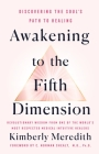 Awakening to the Fifth Dimension: Discovering the Soul's Path to Healing Cover Image