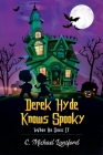Derek Hyde Knows Spooky When He Sees It Cover Image