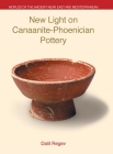 New Light on Canaanite-Phoenician Pottery (Worlds of the Ancient Near East and Mediterranean) Cover Image