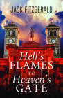 Hell's Flames to Heaven's Gate: A History of the Roman Catholic Church in Newfoundland Cover Image
