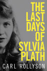 The Last Days of Sylvia Plath Cover Image