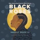 Black Roses: Odes Celebrating Powerful Black Women Cover Image