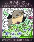 Hedgerow Coloring Book Midnight Edition: 30 Hedgerow Stress Relief Coloring Pages With A Black Background. A Great Gift For Anyone That Loves Coloring (Garden #12) Cover Image