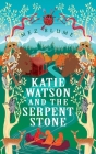 Katie Watson and the Serpent Stone (Katie Watson Mysteries in Time #2) Cover Image